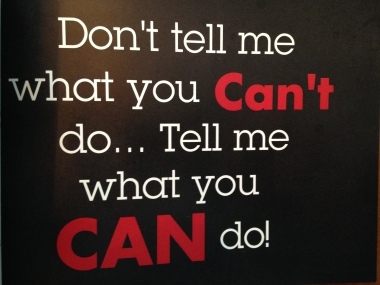 Don't tell me what you Can't do